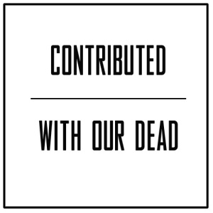 Contributed with our Dead